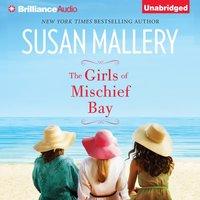Girls of Mischief Bay - Susan Mallery - audiobook