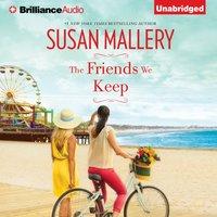 Friends We Keep - Susan Mallery - audiobook