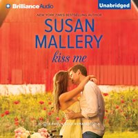 Kiss Me - Susan Mallery - audiobook