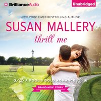 Thrill Me - Susan Mallery - audiobook