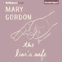 Liar's Wife - Mary Gordon - audiobook