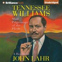 Tennessee Williams - John Lahr - audiobook