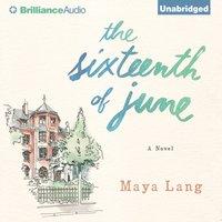Sixteenth of June - Maya Lang - audiobook