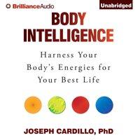 Body Intelligence - Ph.D. Joseph Cardillo - audiobook