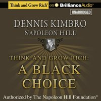 Think and Grow Rich: A Black Choice - Dennis Kimbro - audiobook