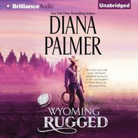 Wyoming Rugged - Diana Palmer - audiobook