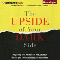 Upside of Your Dark Side - Todd Kashdan - audiobook