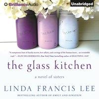 Glass Kitchen - Linda Francis Lee - audiobook