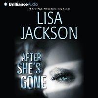 After She's Gone - Lisa Jackson - audiobook