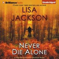 Never Die Alone - Lisa Jackson - audiobook