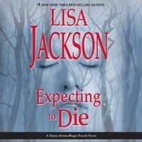 Expecting to Die - Lisa Jackson - audiobook