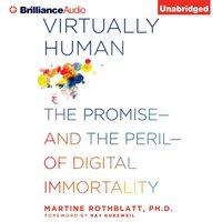 Virtually Human - Ph.D. Martine Rothblatt - audiobook