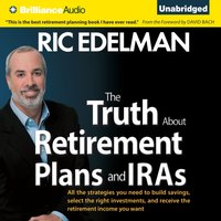 Truth About Retirement Plans and IRAs - Ric Edelman - audiobook