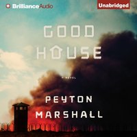 Goodhouse - Peyton Marshall - audiobook
