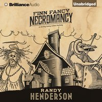 Finn Fancy Necromancy - Randy Henderson - audiobook