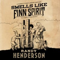 Smells Like Finn Spirit - Randy Henderson - audiobook