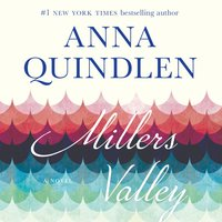 Miller's Valley - Anna Quindlen - audiobook