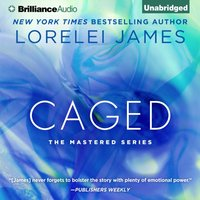 Caged - Lorelei James - audiobook