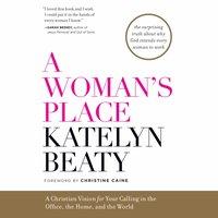 Woman's Place - Katelyn Beaty - audiobook