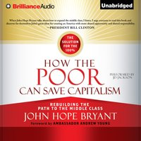 How the Poor Can Save Capitalism - John Hope Bryant - audiobook