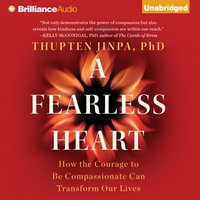 Fearless Heart - Ph.D. Thupten Jinpa - audiobook