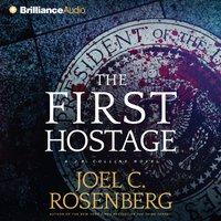 The First Hostage - Joel C. Rosenberg - audiobook