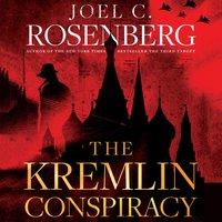 Kremlin Conspiracy - Joel C. Rosenberg - audiobook