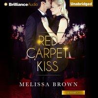 Red Carpet Kiss - Melissa Brown - audiobook