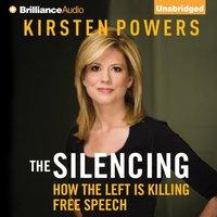 Silencing - Kirsten Powers - audiobook