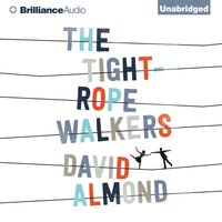 Tightrope Walkers - David Almond - audiobook