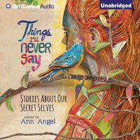 Things I'll Never Say - Ann (Editor) Angel - audiobook