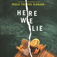 Here We Lie - Paula Treick DeBoard - audiobook