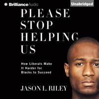 Please Stop Helping Us - Jason L. Riley - audiobook