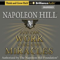 You Can Work Your Own Miracles - Napoleon Hill - audiobook