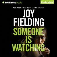 Someone is Watching - Joy Fielding - audiobook