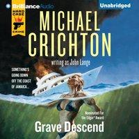 Grave Descend - Michael Crichton - audiobook