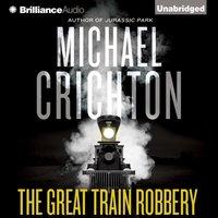 Great Train Robbery - Michael Crichton - audiobook