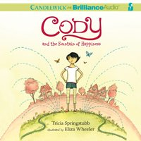 Cody and the Fountain of Happiness - Tricia Springstubb - audiobook
