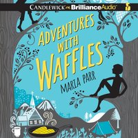Adventures with Waffles - Maria Parr - audiobook