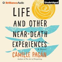 Life and Other Near-Death Experiences - Camille Pagan - audiobook
