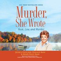 Murder, She Wrote: Hook, Line, and Murder - Jessica Fletcher - audiobook