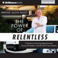 Power of Relentless - Wayne Allyn Root - audiobook