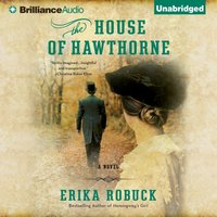 House of Hawthorne - Erika Robuck - audiobook