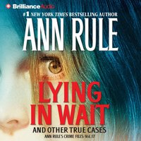 Lying in Wait - Ann Rule - audiobook