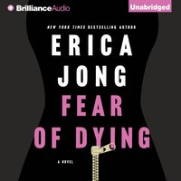 Fear of Dying - Erica Jong - audiobook