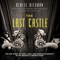Last Castle - Denise Kiernan - audiobook