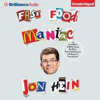 Fast Food Maniac - Jon Hein - audiobook