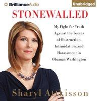 Stonewalled - Sharyl Attkisson - audiobook