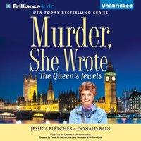 Murder, She Wrote: The Queen's Jewels - Jessica Fletcher - audiobook