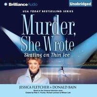 Murder, She Wrote: Skating on Thin Ice - Jessica Fletcher - audiobook
